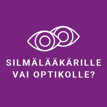 Silmälääkärille vai optikolle? – Silmäset
